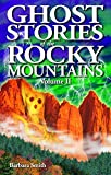 Front cover for the book Ghost Stories of the Rocky Mountains by Barbara Smith