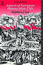 Aspects of European History 1494-1789 (Studies in Culture and Communication) by Stephen J. Lee (1984-07-19)