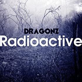 Dragonz-Radioactive (The Dance Mixes)