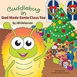 Cuddlebug in God Made Santa Claus Too