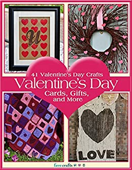 41 Valentine's Day Crafts:  Valentine's Day Cards, Gifts, and More (English Edition) di [Publishing, Prime]