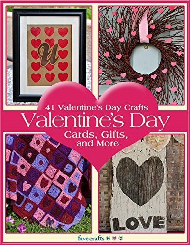 41 Valentine's Day Crafts: Valentine's Day Cards, Gifts, and More (English Edition)