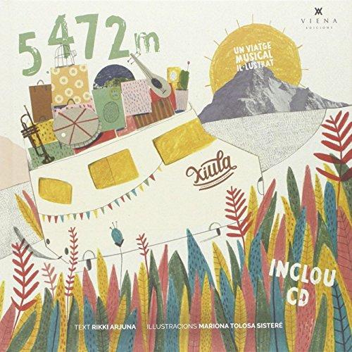 Xiula: 5.472 m: Un viatge musical il·lustrat (Fora de col·lecció) por Rikki Arjuna