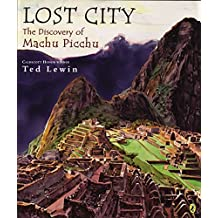 Lost City: The Discovery of Machu Picchu (English Edition)