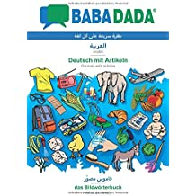 BABADADA, Arabic (in arabic script) - Deutsch mit Artikeln, visual dictionary (in arabic script) - das Bildwörterbuch