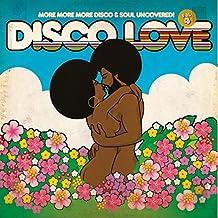 Disco Love 4 - More More More Disco & Soul Uncovered