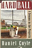 Hardball: A Season in the Projects First edition by Coyle, Daniel (1994) Gebundene Ausgabe