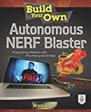 Best PIC Ingeniería Portátiles - Build Your Own Autonomous NERF Blaster: Programming Mayhem Review