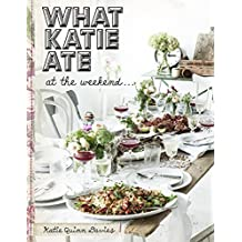 What Katie Ate At The Weekend by Katie Quinn Davies (2015-04-09)