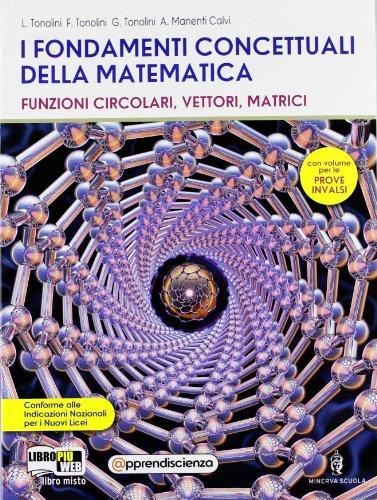 I fondamenti concettuali della matematica. Algebra e statistica. Con fascicolo-Prove INVALSI. Con espansione online. Per gli Ist. tecnici: 1