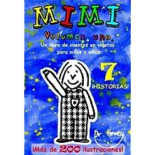 Mimi Volumen uno, Un libro de cuentos en viñetas para niños y niñas (Mimi es nº 1) (Spanish Edition)