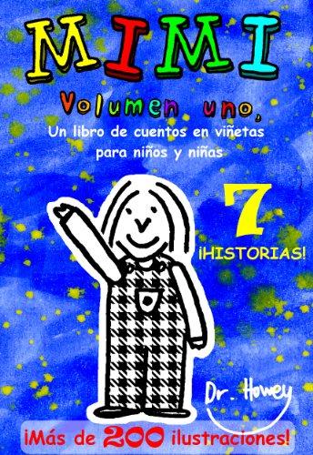 Mimi Volumen uno, Un libro de cuentos en viñetas para niños y niñas (Mimi es nº 1) por Dr. Howey