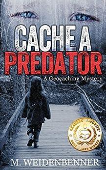 Cache a Predator by [Weidenbenner, Michelle]