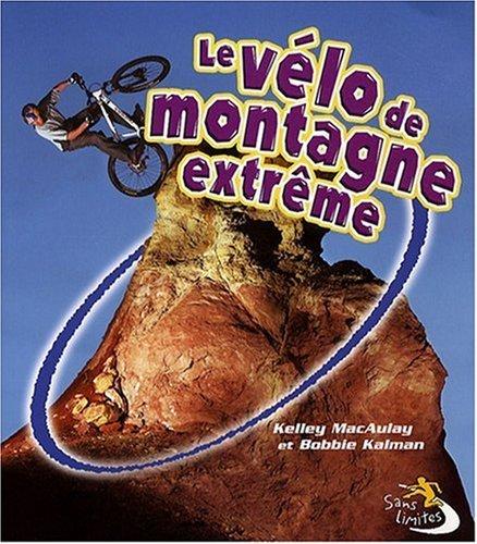 Le vélo de montagne extrême par Kelley MacAulay