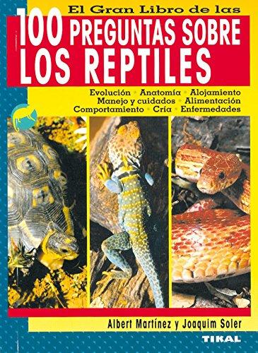 100 Preguntas Sobre Los Reptiles (100 Preguntas Sobre Reptiles) por Albert Martínez