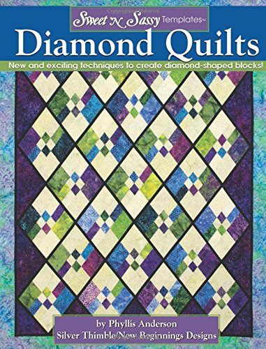 Sweet 'n Sassy Templates Diamond Quilts: New and Exciting Techniques to Create Diamond-Shaped Blocks!