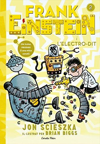 Frank Einstein i l'Electro-Dit (Catalan Edition) por Jon Scieszka