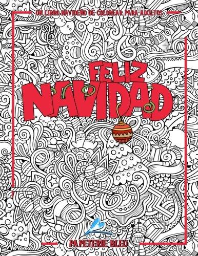 Un libro navideño de colorear para adultos: Feliz Navidad (Diseños creativos, símbolos y tradiciones de la Navidad) por Papeterie Bleu