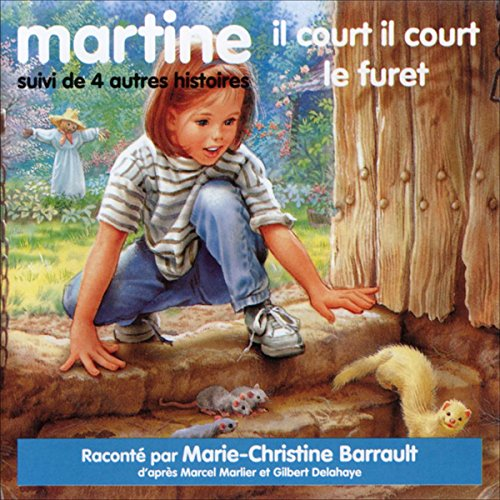 Martine, il court il court le furet, suivi de 4 autres histoires: Martine