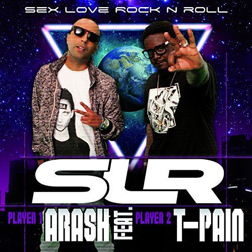 Arash Feat. T-Pain: Sex Love Rock N Roll (SLR) (2-Track) [Single]