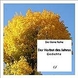 Die Kleine Reihe Bd. 7: Der Herbst des Jahres: Die schönsten Gedichte