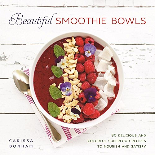 beautiful-smoothie-bowls-80-delicious-and-colorful-superfood-recipes-to-nourish-and-satisfy