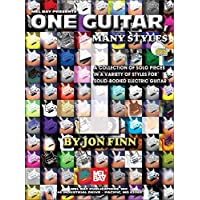 One Guitar, Many Styles: A Collection of Solo Pieces in a Variety of Styles for Solid-Bodied Electric Guitar