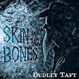 Skin and Bones [Explicit]