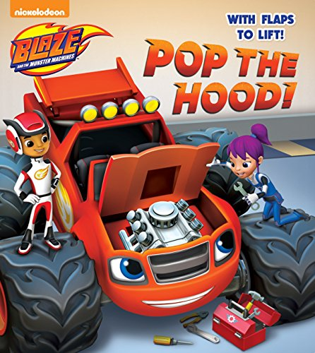 Pop the Hood! (Blaze and the Monster Machines) (Lift-the-Flap) (Monster Truck Board Book)
