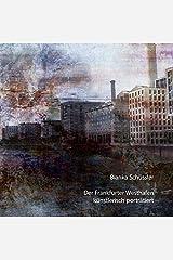 Der Frankfurter Westhafen künstlerisch porträtiert by Bianka Schüssler (2013-11-19) Taschenbuch