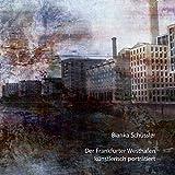 Der Frankfurter Westhafen künstlerisch porträtiert by Bianka Schüssler (2013-11-19)
