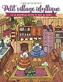 Petit village idyllique - Livre de coloriage: La vie merveilleuse derrière les murs du jardin (cadeaux pour adultes, femmes)