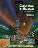 Colonies in Space: A Comprehensive and Factual Account of the Prospects for Human Colonization of Space (Stackpole Classics)