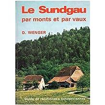 Le sundgau par monts et par vaux : guide de randonnées sundgoviennes...