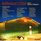 Hellhound On My Trail - The Songs Of Robert Johnson [Import anglais]