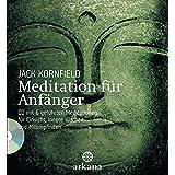 Meditation für Anfänger: Mit CD mit 6 geführten Meditationen für Einsicht, innere Klarheit und Mitempfinden