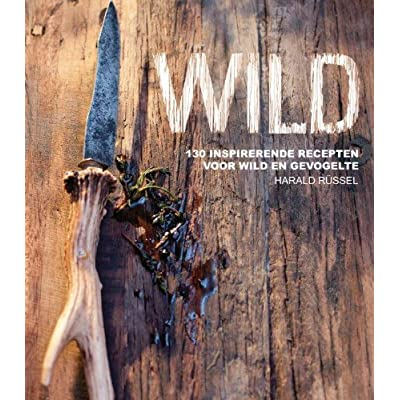 Wild: 130 inspirerende recepten voor wild en gevogelte