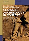 Classical Archaeology in Context: Theory and Practice in Excavation in the Greek World