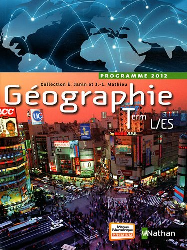 Géographie Tle L/ES : Programme 2012 par Eric Janin