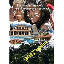 Auswandern in die Dominikanische Republik: Auf in die Dominikanische Republik - Auswandern nach Hispaniola!