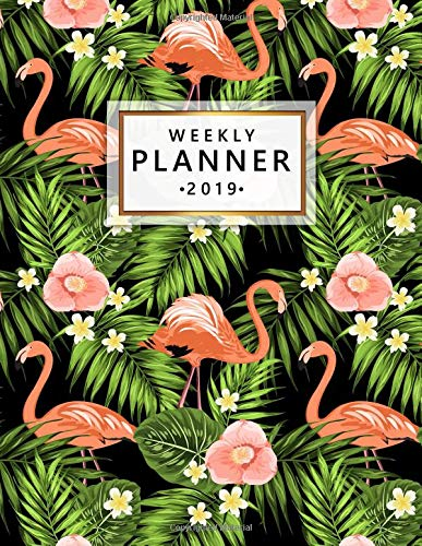 Weekly Planner 2019: Pretty Exotic Flamingo Weekly and Monthly 2019 Organizer. Yearly Agenda, Journal and Notebook (January 2019 - December 2019). por Nifty Planners