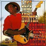 Songtexte von Long John Hunter - Border Town Legend