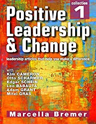 Positive Leadership & Change - leadership articles that help you make a difference: Collection 1 (Positive Leadership, Culture & Change Collections) (English Edition)