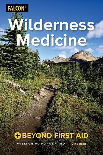 Wilderness Medicine: Beyond First Aid - Wilderness Medizin