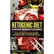 The Ketogenic Diet: The 30 BEST Low Carb Recipes That Burn Fat Fast!: Lose 15 Pounds with the The KetoDiet Cookbook in Two Weeks or Less! (The Ketogenic ... - High-Fat Paleo Meals) (English Edition)
