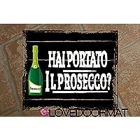 """Tappeto""""HAI PORTATO IL PROSECCO ?"""" personalizzabile in feltrogomma cm. 60x50x0,3 LOVEDOORMAT Marchio Registrato Handmade…"""