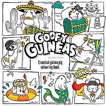 Goofy Guineas: A comical guinea pig colouring book: A comical colouring book for guinea pig lovers