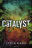 Catalyst by Lydia Kang (2015-11-05)