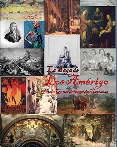 La saga de los Amérigos: Seis generaciones de artístas por José Musoles Martínez Curt