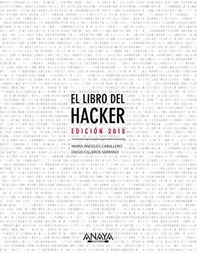 El libro del hacker. Edición 2018 (Títulos Especiales) por María Ángeles Caballero Velasco